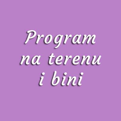 Program na Terenu i Bini